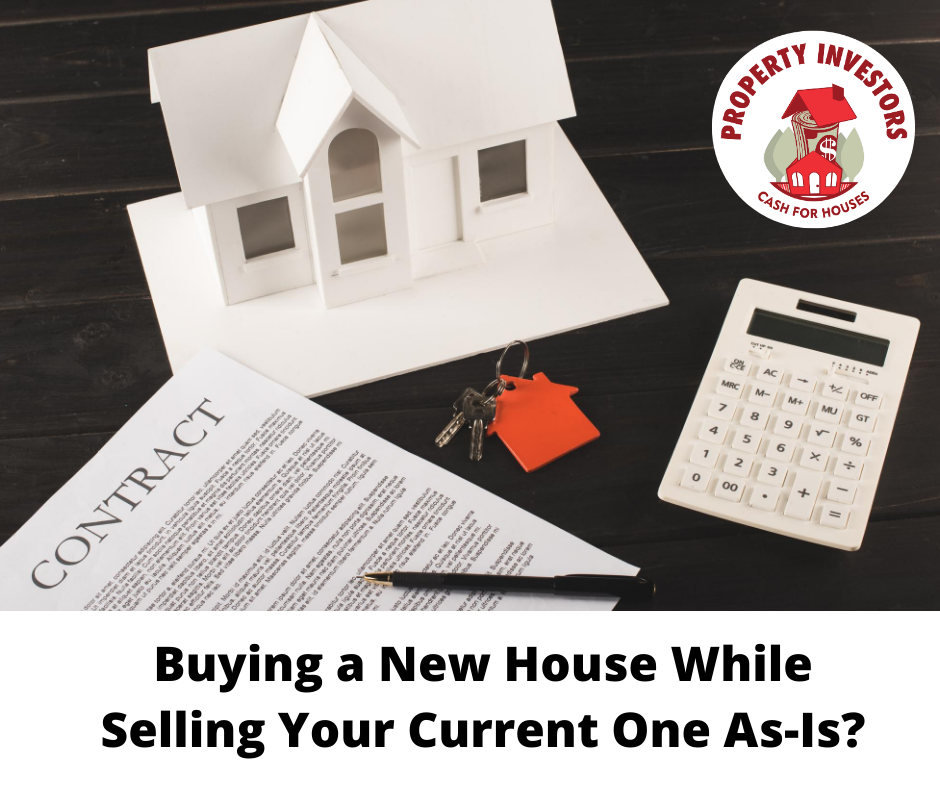 Buying a new house while selling your current one as-is
